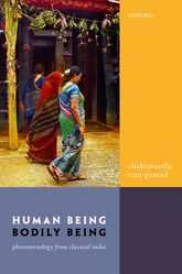 Human Being, Bodily BeingPhenomenology from Classical India
