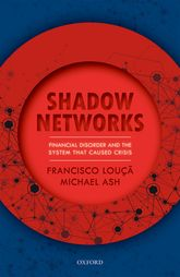 Shadow NetworksFinancial Disorder and the System that Caused Crisis$