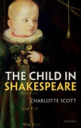The Child in Shakespeare - Oxford Scholarship Online