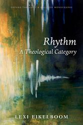 Rhythm: A Theological Category