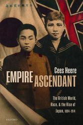 Empire AscendantThe British World, Race, and the Rise of Japan, 1894-1914