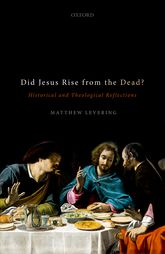 Did Jesus Rise from the Dead?: Historical and Theological Reflections