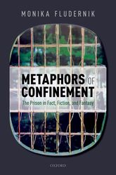 Metaphors of ConfinementThe Prison in Fact, Fiction, and Fantasy$