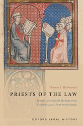 Priests of the Law – Roman Law and the Making of the Common Law's First Professionals - Oxford Scholarship Online