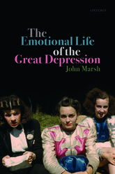 The Emotional Life of the Great Depression