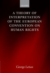 A Theory of Interpretation of the European Convention on Human Rights - Oxford Scholarship Online