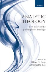 Analytic Theology - New Essays in the Philosophy of Theology | Oxford Scholarship Online