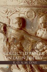 R. O. A. M. LyneCollected Papers on Latin Poetry$