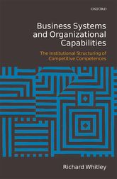 Business Systems and Organizational CapabilitiesThe Institutional Structuring of Competitive Competences