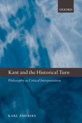 Kant and the Historical TurnPhilosophy as Critical Interpretation$