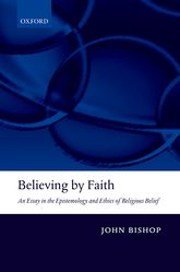 believing by faith an essay in the epistemology and ethics of  believing by faith an essay in the epistemology and ethics of religious belief