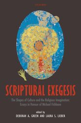 Scriptural Exegesis - The Shapes of Culture and the Religious Imagination: Essays in Honour of Michael Fishbane | Oxford Scholarship Online