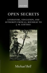 Open Secrets – Literature, Education, and Authority from J-J. Rousseau to J. M. Coetzee | Oxford Scholarship Online
