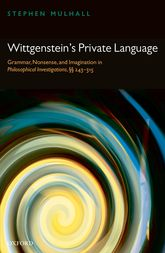 "Wittgenstein's Private LanguageGrammar, Nonsense and Imagination in ""Philosophical Investigations"", §§ 243–315$"
