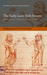 The Early Latin Verb SystemArchaic Forms in Plautus, Terence, and Beyond$