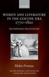 Women and Literature in the Goethe Era 1770-1820 - Determined Dilettantes | Oxford Scholarship Online