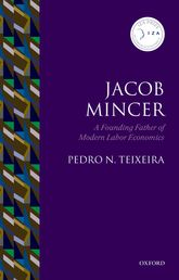 Jacob MincerA Founding Father of Modern Labor Economics$