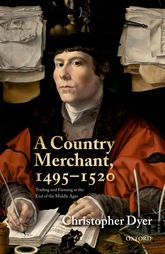 A Country Merchant, 1495-1520Trading and Farming at the End of the Middle Ages$
