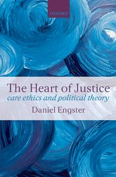 The Heart of JusticeCare ethics and Political Theory