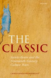 The Classic - Sainte-Beuve and the Nineteenth-Century Culture Wars | Oxford Scholarship Online