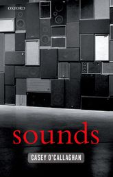 Sounds – A Philosophical Theory | Oxford Scholarship Online