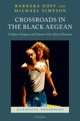 Crossroads in the Black AegeanOedipus, Antigone, and Dramas of the African Diaspora$