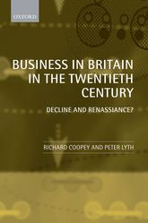 Business in Britain in the Twentieth Century – Decline and Renaissance? | Oxford Scholarship Online