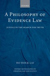 A Philosophy of Evidence Law - Justice in the Search for Truth | Oxford Scholarship Online