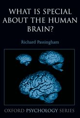What is special about the human brain? | Oxford Scholarship Online