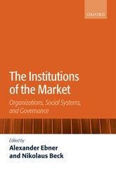 The Institutions of the MarketOrganizations, Social Systems, and Governance$