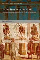 From Asculum to Actium – The Municipalization of Italy from the Social War to Augustus - Oxford Scholarship Online