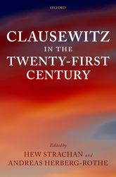 Clausewitz in the Twenty-First Century$