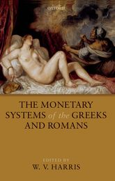 The Monetary Systems of the Greeks and Romans$