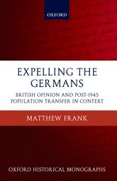 Expelling the Germans – British Opinion and Post-1945 Population Transfer in Context | Oxford Scholarship Online