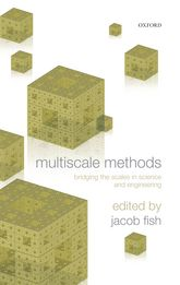 Multiscale MethodsBridging the Scales in Science and Engineering$