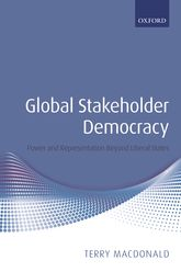 Global Stakeholder Democracy: Power and Representation Beyond Liberal States