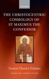 The Christocentric Cosmology of St Maximus the Confessor$