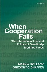 When Cooperation Fails – The International Law and Politics of Genetically Modified Foods - Oxford Scholarship Online