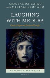 Laughing with MedusaClassical Myth and Feminist Thought$