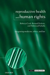 Reproductive Health and Human RightsIntegrating Medicine, Ethics, and Law$