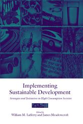 Implementing Sustainable DevelopmentStrategies and Initiatives in High Consumption Societies$