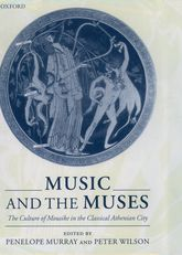 Music and the Muses – The Culture of Mousike in the Classical Athenian City | Oxford Scholarship Online