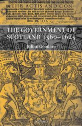 The Government of Scotland 1560-1625$