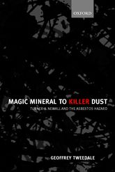 Magic Mineral to Killer DustTurner & Newall and the Asbestos Hazard$