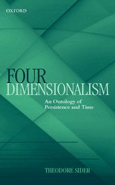 Four-DimensionalismAn Ontology of Persistence and Time