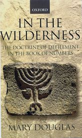 In the WildernessThe Doctrine of Defilement in the Book of Numbers$