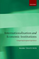 Internationalisation and Economic Institutions: - Comparing the European Experience | Oxford Scholarship Online