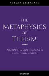 The Metaphysics of TheismAquinas's Natural Theology in Summa contra gentiles I$