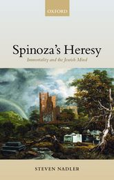 Spinoza's Heresy - Immortality and the Jewish Mind | Oxford Scholarship Online