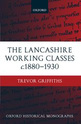 The Lancashire Working Classes c.1880-1930